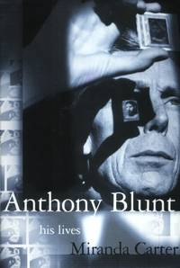 Anthony Blunt, His Lives