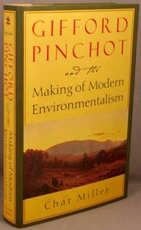 image of Gifford Pinchot and the Making of Modern Environmentalism.