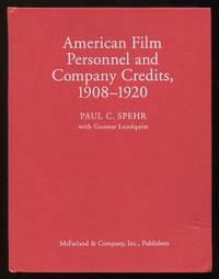 American Film Personnel and Company Credits, 1908-1920