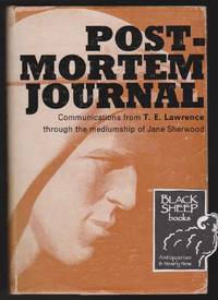 Post-Mortem Journal: Communications from T.E. Lawrence by Sherwood, Jane - 1964