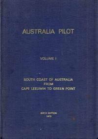 Australia Pilot.  Volume I  South Coast of Australia from Cape Leeuwin to Green Point.  Sixth Edition.