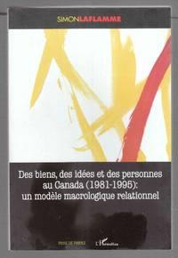 Des Biens, Des Idées Personnes Au Canada (1981-1995) : Un Modele  Macrologique Relationnel
