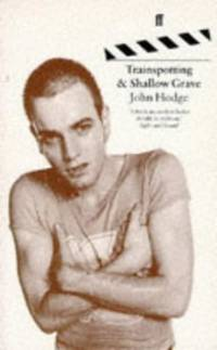 Trainspotting & Shallow Grave: Screenplays by  Irvine Welsh - Paperback - from World of Books Ltd and Biblio.com