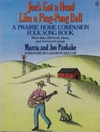 Joe's Got a Head Like a Ping-Pong Ball: A Prairie Home Companion Folk Song Book