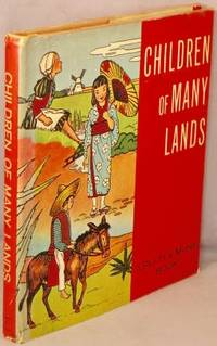 image of Children of Many Lands: Their Traditions, Customs and Way of Life.