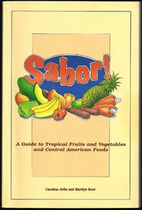 Sabor! A Guide To Tropical Fruits And Vegetables And Central American Foods