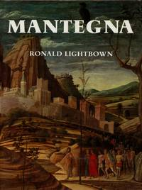 Mantegna: With a Complete Catalogue of the Paintings, Drawings and Prints
