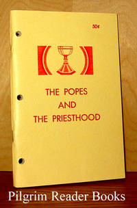 The Popes and the Priesthood: A Symposium of Papal Documents on the  Priesthood