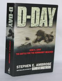 D-Day - June 6, 1944: The Climactic Battle of World War II