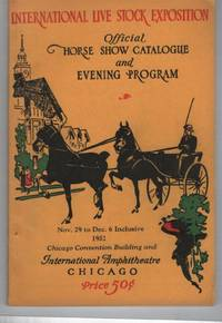 International Live Stock Exposition: Official Horse Show Catalogue and Evening Program, To be held November 29 to December 6 Inclusive 1952