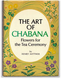 image of The Art of Chabana: Flowers for the Tea Ceremony.