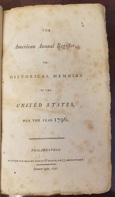 JAMES CALLENDER. Book. Historical Memories of the United States for 1796. Jan 1797. . 288 pp. Half c...