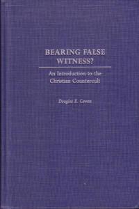 Bearing False Witness?: An Introduction to the Christian Countercult