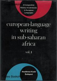 EUROPEAN-LANGUAGE WRITING IN SUB-SAHARAN AFRICA. by  Albert S. (Ed) Gerard - Hardcover - from Fables Bookshop (SKU: 25753)