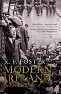 Modern Ireland: 1600-1972 by Foster, R. F - 1990
