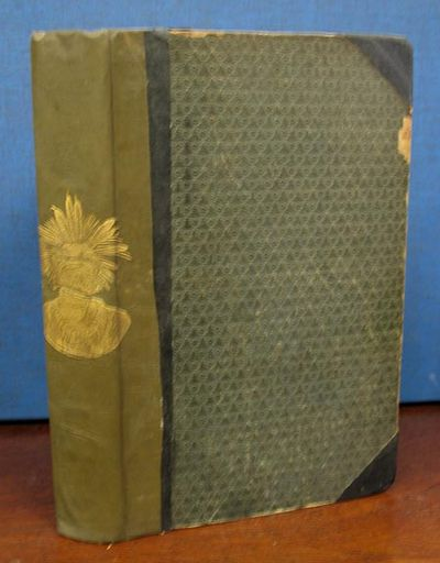 New York: J. Winchester, Publisher, 1841. 1st edition thus. Original publisher's green cloth with la...
