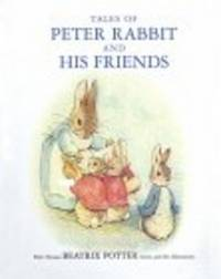 TALES OF PETER RABBIT & HIS FRIENDS