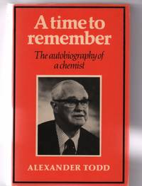 image of A Time to Remember: The Autobiography of a Chemist