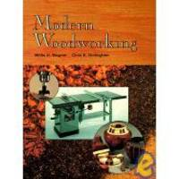 Modern Woodworking Workbook: Tools, Materials, and Processes
