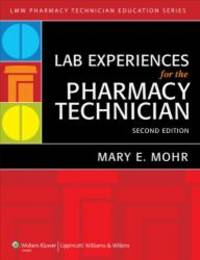 Lab Experiences for the Pharmacy Technician (Lww Pharmacy Technician Education)