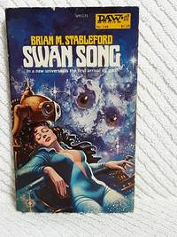 Swan Song by Brian M. Stableford  - Paperback  - May 20, 1975  - from JMC BOOKS (SKU: 2524)