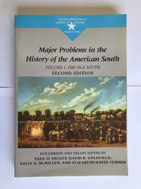 Major Problems in the History of the American South: Volume 1: The Old South