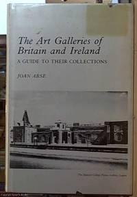 The Art Galleries of Britain and Ireland; A Guide to Their Collections