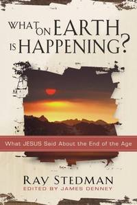 What on Earth is Happening?: What Jesus Said about the End Times