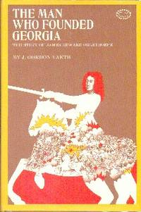 image of The Man Who Founded Georgia: The Story of James Edward Oglethorpe