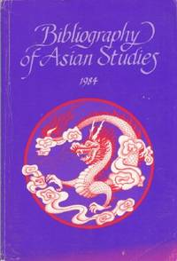 Bibliography of Asian Studies 1984