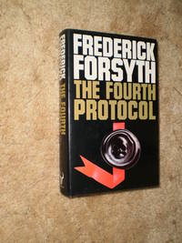 The Fourth Protocol - First Edition  1984