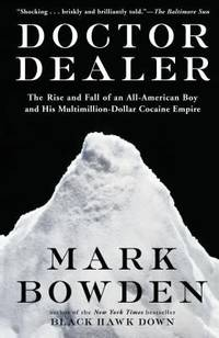 Doctor Dealer : The Rise and Fall of an All American Boy and His Multimillion Dollar Cocaine Empire