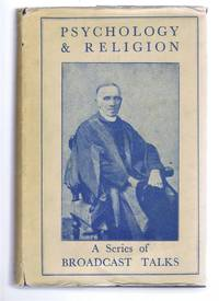 PSYCHOLOGY AND RELIGION. A Series of Broadcast Talks