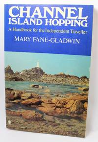 Channel Island Hopping; a handbook for the Independent Traveller
