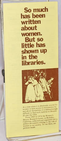 So much has been written about women. But so little has shown up in the libraries. [brochure]