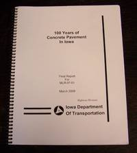 100 Years of Concrete Pavements in Iowa: Final Report for Mlr-07-01