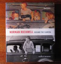 NORMAN ROCKWELL.  BEHIND THE CAMERA by  Ron Schick - First Edition and First Printing with full number line 1-10 - 2009 - from Collectible Book Shoppe and Biblio.co.uk