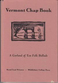 Vermont Chap Book, Being A Garland of Ten Folk Ballads