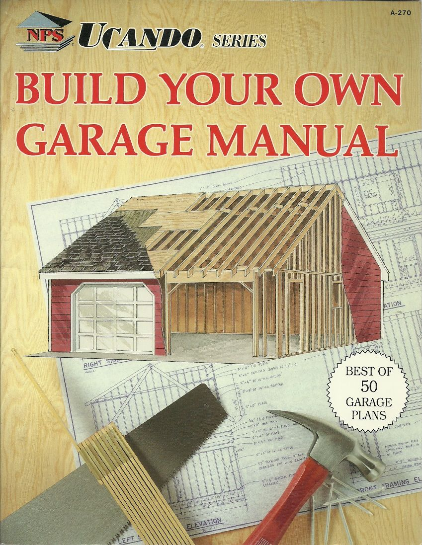 Build your own garage manual by warren w ed byrne for Design your own garage workshop