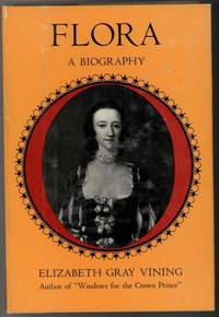 FLORA: A Biography by  Elizabeth Gray Vining - First Edition - from Windy Hill Books and Biblio.com