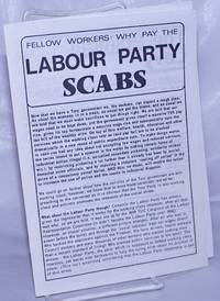 image of Fellow Workers: Why Pay the Labour Party Scabs