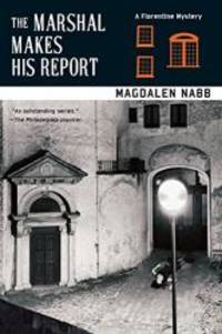image of The Marshal Makes His Report (A Florentine Mystery)