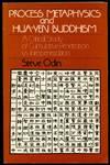 Process Metaphysics and Hua-yen Buddhism: A Critical Study of Cumulative Penetration vs. Interpenetration
