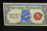Paper Airplanes With Dollar Bills; Another Way to Throw Your Money Away