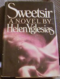 Sweetsir by Helen Yglesias - Hardcover - Book Club (BCE/BOMC) - 1981 - from Hastings of Coral Springs (SKU: 633)