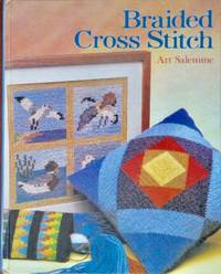 Braided Cross Stitch by  Art Salemme  - 1st  - 1989  - from CANFORD BOOK CORRAL (SKU: 032805)