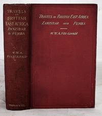 Travels in the coastlands of British East Africa and the islands of Zanzibar and Pemba;: Their agricultural resources and general characteristics