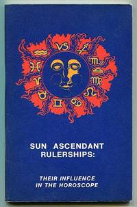 Sun Ascendant Rulerships: Their Influence in the Horoscope