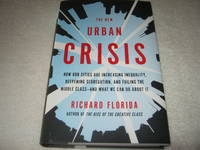 The New Urban Crisis: How Our Cities Are Increasing Inequality, Deepening Segregation, and...