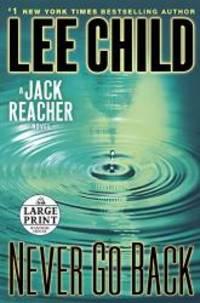 Never Go Back: A Jack Reacher Novel by Lee Child - 2013-01-05